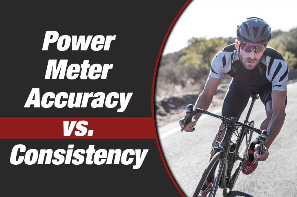 power meter accuracy vs consistency