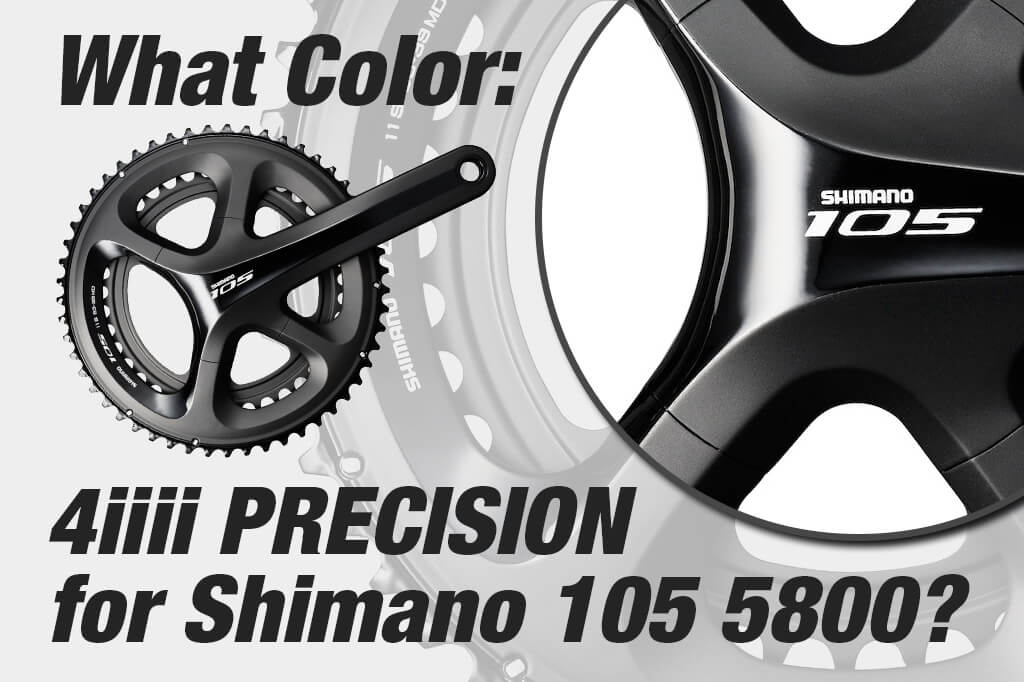 What Color is 4iiii PRECISION Power Meter for Shimano 105 5800 banner image